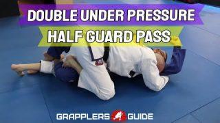 Double Under Pressure Half Guard Pass Move To Proper Side Control